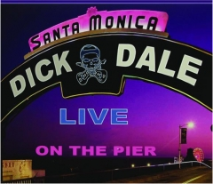DICK DALE: Live on the Santa Monica Pier