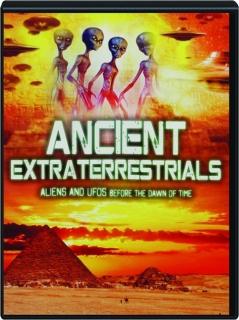 ANCIENT EXTRATERRESTRIALS
