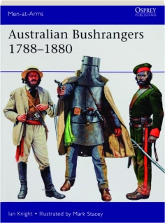 AUSTRALIAN BUSHRANGERS 1788-1880: Men-at-Arms 525