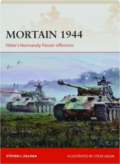 MORTAIN 1944: Hitler's Normandy Panzer Offensive--Campaign 335