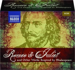 ROMEO & JULIET AND OTHER WORKS INSPIRED BY SHAKESPEARE