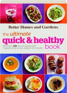 THE ULTIMATE QUICK & HEALTHY BOOK: <I>Better Homes and Gardens</I>