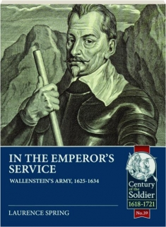 IN THE EMPEROR'S SERVICE: Wallenstein's Army, 1625-1634