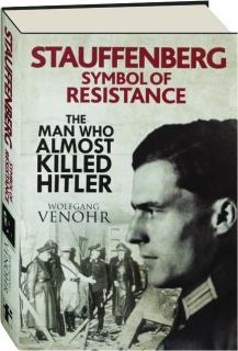 STAUFFENBERG: Symbol of Resistance