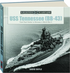USS <I>TENNESSEE</I> (BB-43): From Pearl Harbor to Okinawa in World War II