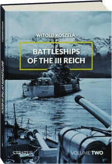 BATTLESHIPS OF THE III REICH, VOLUME TWO