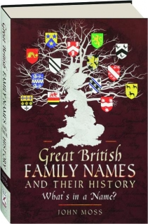 GREAT BRITISH FAMILY NAMES & THEIR HISTORY: What's in a Name?
