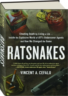 RATSNAKES: Cheating Death by Living a Lie--Inside the Explosive World of ATF's Undercover Agents and How We Changed the Game