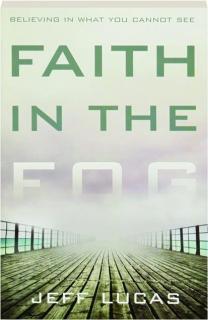 FAITH IN THE FOG