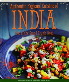 AUTHENTIC REGIONAL CUISINE OF INDIA: Food of the Grand Trunk Road
