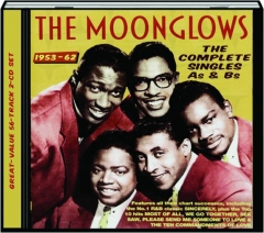 THE MOONGLOWS: The Complete Singles As & Bs, 1953-62