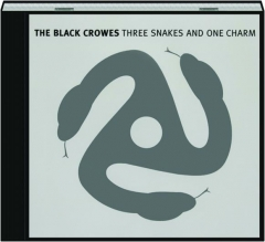 THE BLACK CROWES: Three Snakes and One Charm