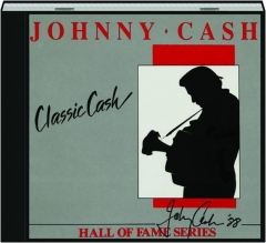 JOHNNY CASH / CLASSIC CASH: Hall of Fame Series