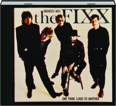 THE FIXX: One Thing Leads to Another