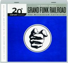 GRAND FUNK RAILROAD: 20th Century Masters