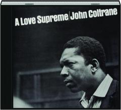 JOHN COLTRANE: A Love Supreme