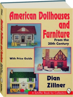 AMERICAN DOLLHOUSES AND FURNITURE FROM THE 20TH CENTURY