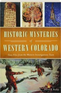 HISTORIC MYSTERIES OF WESTERN COLORADO