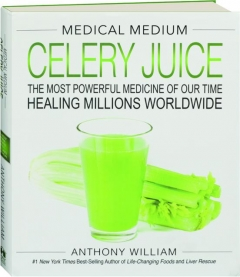 CELERY JUICE: The Most Powerful Medicine of Our Time Healing Millions Worldwide
