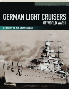 GERMAN LIGHT CRUISERS OF WORLD WAR II: Warships of the Kriegsmarine
