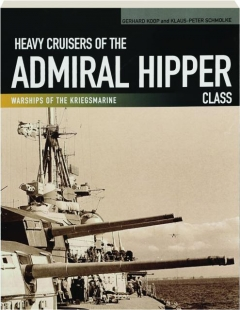 HEAVY CRUISERS OF THE ADMIRAL HIPPER CLASS: Warships of the Kriegsmarine