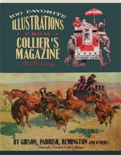 100 FAVORITE ILLUSTRATIONS FROM <I>COLLIER'S</I> MAGAZINE 1898-1914