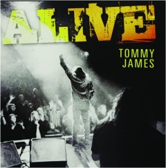 TOMMY JAMES: Alive
