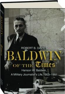 BALDWIN OF THE <I>TIMES</I>