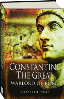 CONSTANTINE THE GREAT: Warlord of Rome