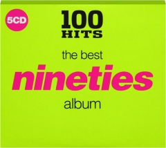 THE BEST NINETIES ALBUM: 100 Hits