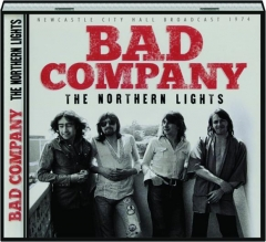 BAD COMPANY: The Northern Lights