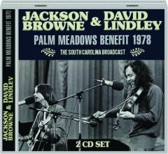 JACKSON BROWNE & DAVID LINDLEY: Palm Meadows Benefit 1978