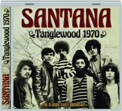 SANTANA: Tanglewood 1970