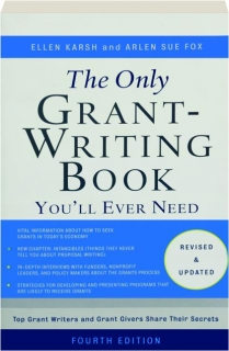 THE ONLY GRANT-WRITING BOOK YOU'LL EVER NEED, FOURTH EDITION