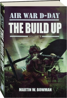 AIR WAR D-DAY, VOLUME 1: The Build Up