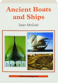 ANCIENT BOATS AND SHIPS, SECOND EDITION