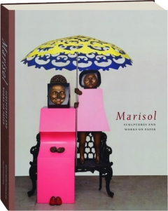 MARISOL: Sculptures and Works on Paper