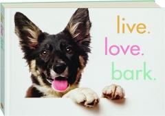 LIVE. LOVE. BARK