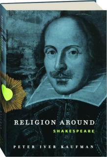 RELIGION AROUND SHAKESPEARE, VOL. 1