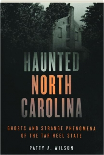 HAUNTED NORTH CAROLINA, SECOND EDITION: Ghosts and Strange Phenomena of the Tar Heel State
