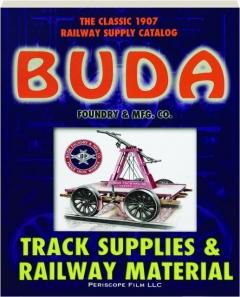 BUDA TRACK SUPPLIES & RAILWAY MATERIAL: The Classic 1907 Railway Supply Catalog