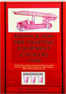 DIXON & SON FIRE FIGHTING EQUIPMENT CATALOG 1930