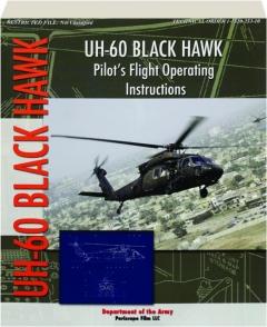 UH-60 BLACK HAWK: Pilot's Flight Operating Instructions
