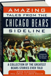 AMAZING TALES FROM THE CHICAGO BEARS SIDELINE