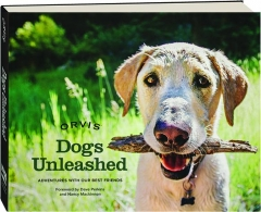 DOGS UNLEASHED: Adventures with Our Best Friends