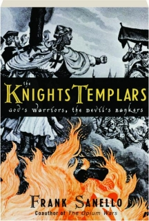 THE KNIGHTS TEMPLARS: God's Warriors, the Devil's Bankers