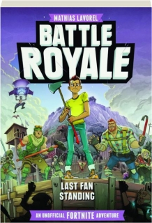 BATTLE ROYALE--LAST FAN STANDING: An Unofficial Fortnite Adventure