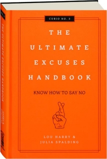THE ULTIMATE EXCUSES HANDBOOK: Know How to Say No