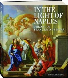 IN THE LIGHT OF NAPLES: The Art of Francesco de Mura