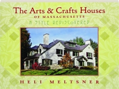 THE ARTS & CRAFTS HOUSES OF MASSACHUSETTS